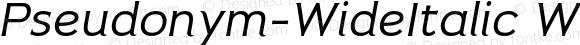 Pseudonym-WideItalic WideItalic