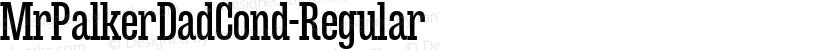MrPalkerDadCond-Regular ☞ Preview Image