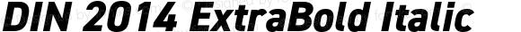 DIN 2014 ExtraBold Italic
