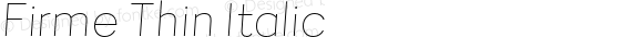 Firme Thin Italic