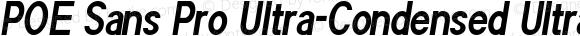 POE Sans Pro Ultra-Condensed Ultra-Condensed Bold Italic