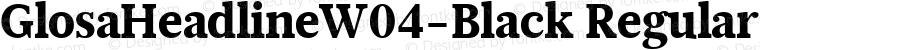 GlosaHeadlineW04-Black Regular Version 1.00