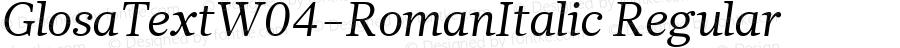 GlosaTextW04-RomanItalic Regular Version 1.00