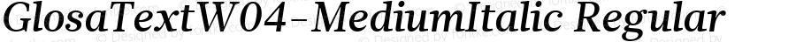GlosaTextW04-MediumItalic Regular Version 1.00