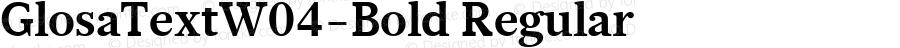 GlosaTextW04-Bold Regular Version 1.00