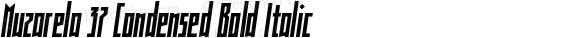 Muzarela 37 Condensed Bold Italic