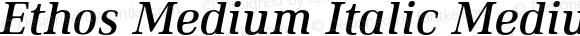 Ethos Medium Italic Medium Italic