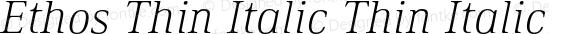 Ethos Thin Italic Thin Italic