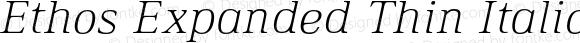 Ethos Expanded Thin Italic Expanded Thin Italic