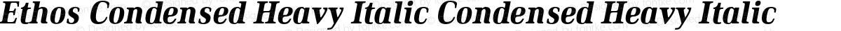 Ethos Condensed Heavy Italic Condensed Heavy Italic