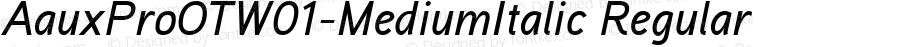 AauxProOTW01-MediumItalic Regular Version 2.10