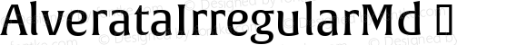 AlverataIrregularMd ☞ Version 1.000;com.myfonts.easy.type-together.alverata.irregular-medium.wfkit2.version.4os5
