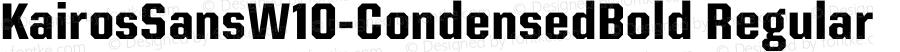 KairosSansW10-CondensedBold Regular Version 1.00