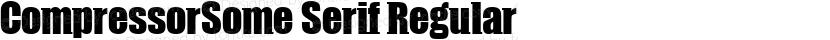 CompressorSome Serif Regular Preview Image
