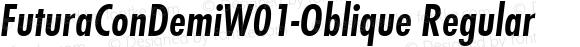 FuturaConDemiW01-Oblique Regular Version 1.00