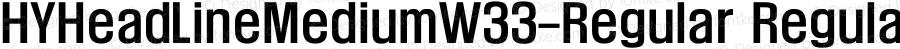 HYHeadLineMediumW33-Regular Regular Version 1.00