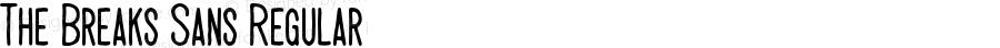 The Breaks Sans Regular Version 1.000;PS 001.001;hotconv 1.0.56