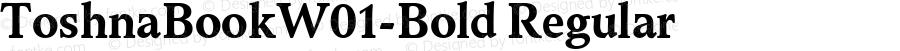 ToshnaBookW01-Bold Regular Version 1.70
