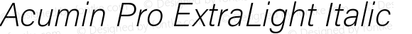 Acumin Pro ExtraLight Italic