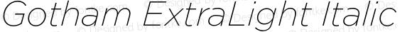Gotham ExtraLight Italic