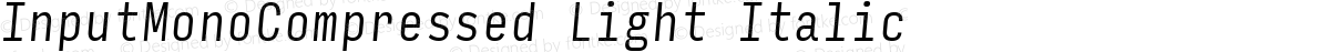InputMonoCompressed Light Italic