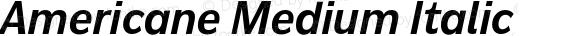 Americane Medium Italic Version 1.000;