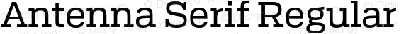 Antenna Serif Regular Version 1.0