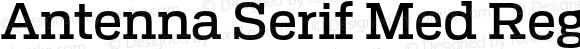 Antenna Serif Med Regular Version 1.0