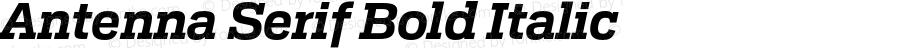 Antenna Serif Bold Italic Version 1.0