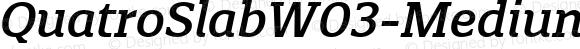 Quatro Slab W03 Medium Italic