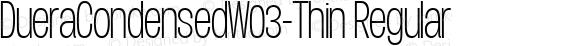 Duera Condensed W03 Thin