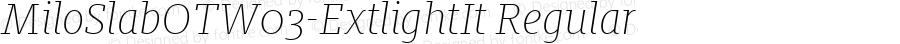 MiloSlabOTW03-ExtlightIt Regular Version 7.504