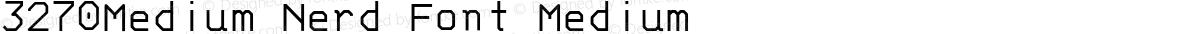 3270Medium Nerd Font Medium