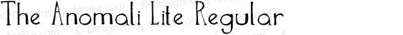 The Anomali Lite Regular Version 1.000;PS 001.000;hotconv 1.0.88;makeotf.lib2.5.64775