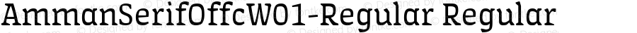 AmmanSerifOffcW01-Regular Regular Version 7.504