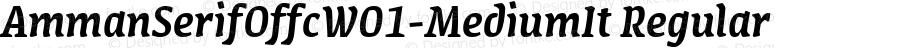 AmmanSerifOffcW01-MediumIt Regular Version 7.504
