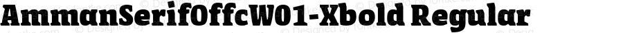 AmmanSerifOffcW01-Xbold Regular Version 7.504