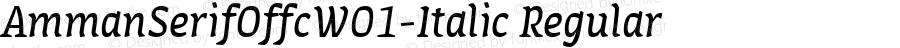 AmmanSerifOffcW01-Italic Regular Version 7.504