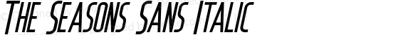 The Seasons Sans Italic Version 1.000;PS 001.001;hotconv 1.0.56