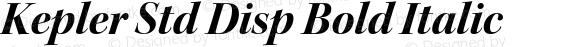 Kepler Std Disp Bold Italic