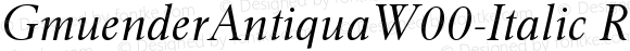 GmuenderAntiquaW00-Italic Regular Version 1.00