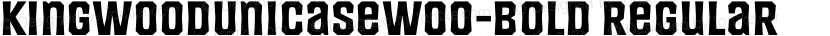 KingWoodUnicaseW00-Bold Regular Preview Image