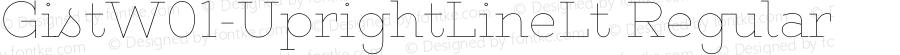 GistW01-UprightLineLt Regular Version 1.00