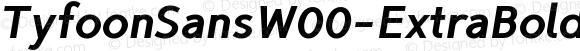 TyfoonSansW00-ExtraBoldIt Regular