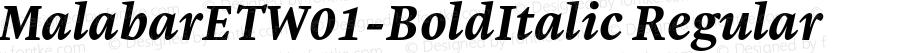MalabarETW01-BoldItalic Regular Version 1.00