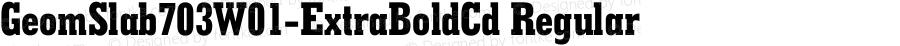 GeomSlab703W01-ExtraBoldCd Regular Version 1.00