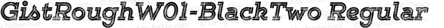 GistRoughW01-BlackTwo Regular Version 1.00