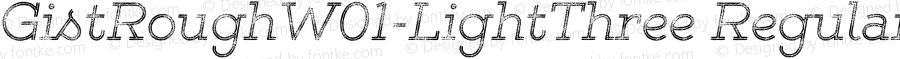 GistRoughW01-LightThree Regular Version 1.00