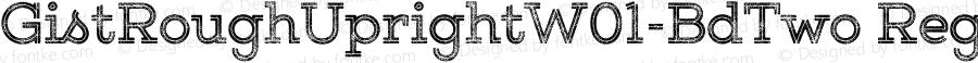 GistRoughUprightW01-BdTwo Regular Version 1.00
