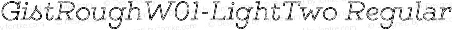 GistRoughW01-LightTwo Regular Version 1.00